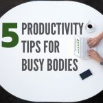 Five Productivity Tips for Colorado Springs Busy Bodies