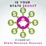 Is Your State Broke? Susan Wilklow Analyzes State Tax Revenue Sources